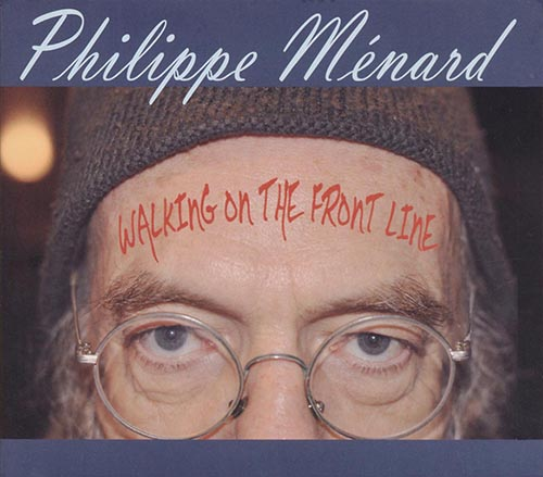 Philippe Ménard - Wlaking On The front Line